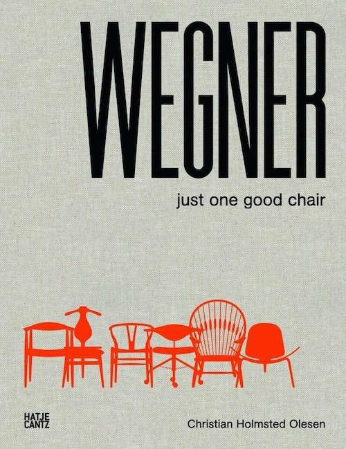 Wegner-Just-One-Good-Chair-Christian-Holmsted-Olesen-Hatje-Cantz-Remodelista
