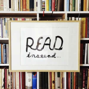 Read Instead Poster from Book Shop I Remodelista