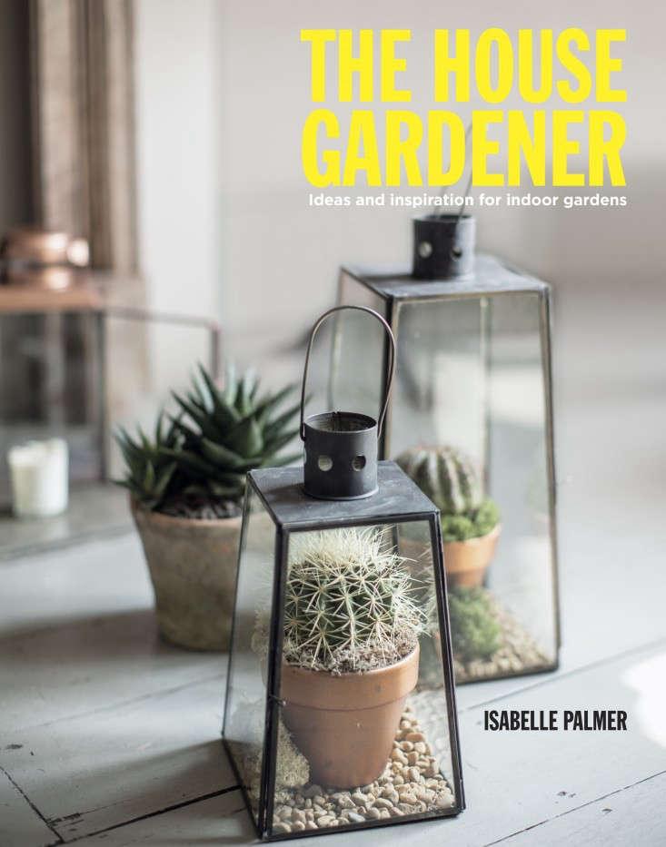 Isabelle-Palmer-The-House-Gardener-Gardenista-01