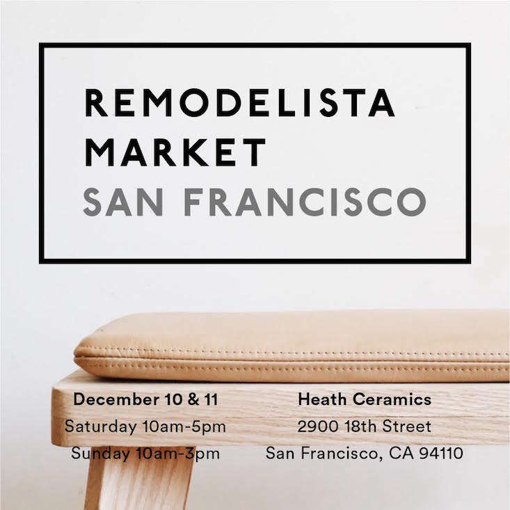 Current Obsessions: This Weekend's Remodelista SF Market at Heath Ceramics (and More)