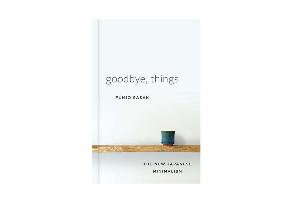 Goodbye Things by Fumio Sasaki, W. W. Norton