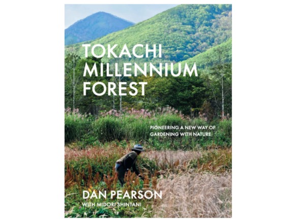 Tokachi Millennium Forest : Pioneering a New Way of Gardening with Nature