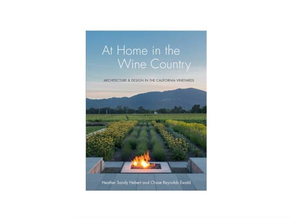 At Home in the Wine Country: Architecture & Design in the California Vineyards
